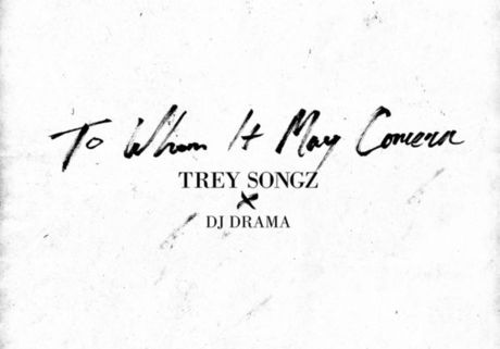 Trey Songz x DJ Drama To Whom It May Concern.jpg